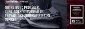 FORBIDDEN STORIES : ILS POURSUIVENT LES ENQUÊTES DES REPORTERS ASSASSINÉS
